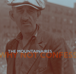 Front cover of Why Not Confess, by the Mountainaires